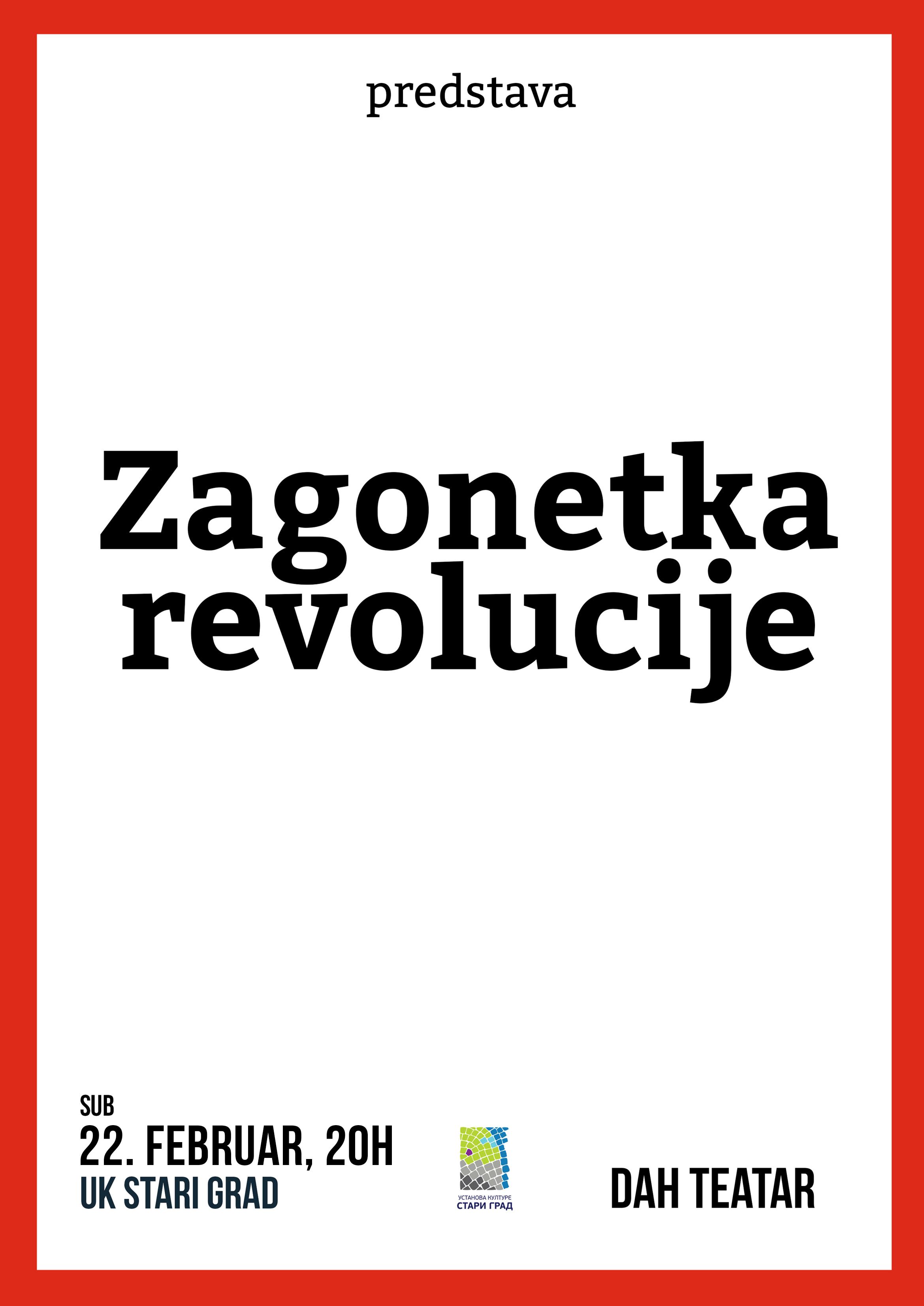 Zagonetka revolucije – predstava DAH Teatra