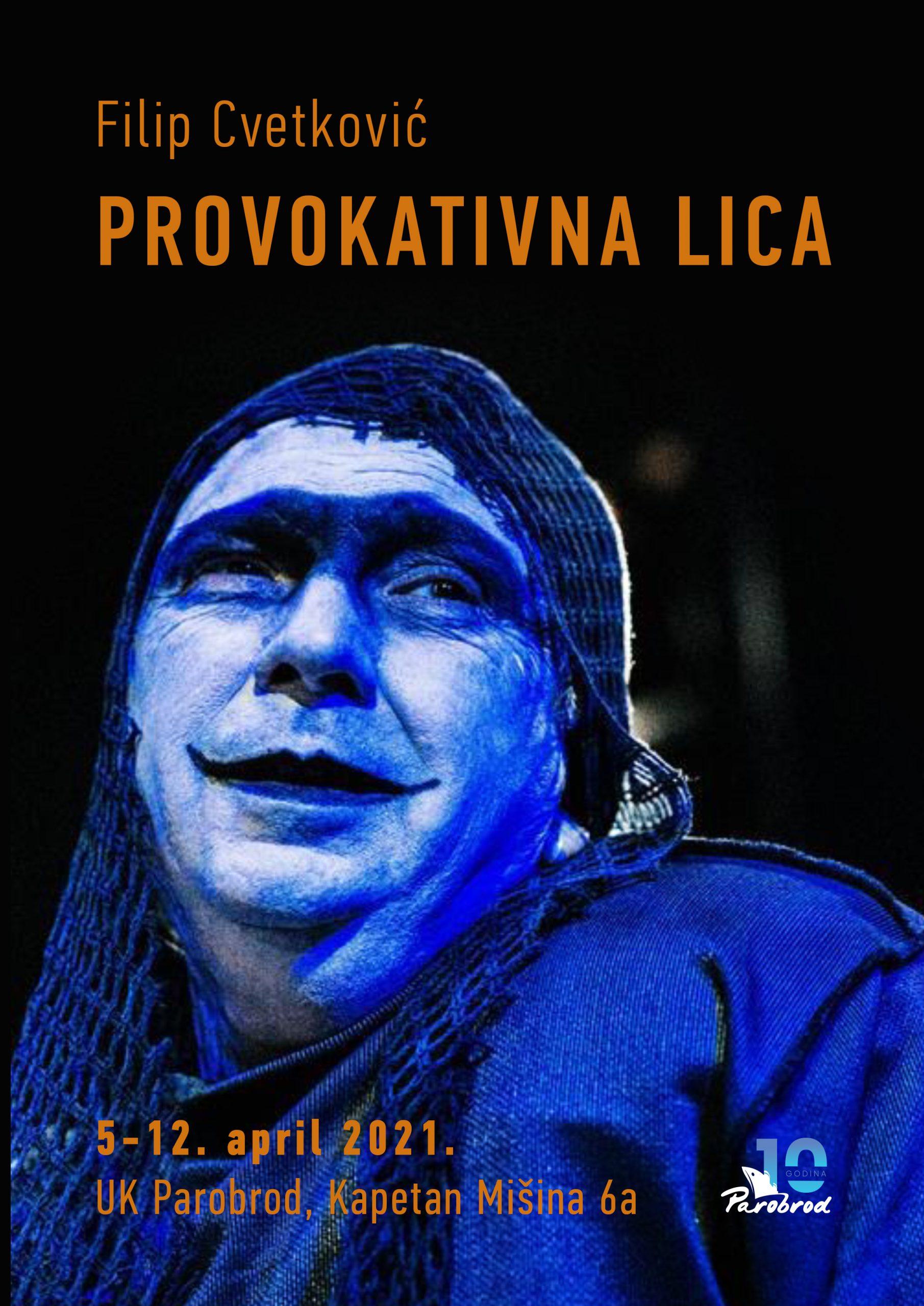 "Izložba ""Provokativna lica"" Filip Cvetković"